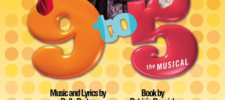 UPCOMING PRODUCTION: 9 To 5 The Musical