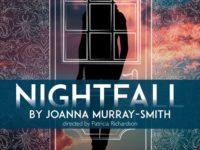 UPCOMING PRODUCTION: NIGHTFALL